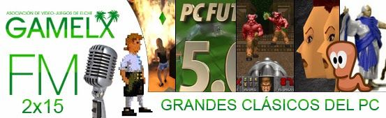GAMELX FM 2×15 – Grandes Clásicos del PC