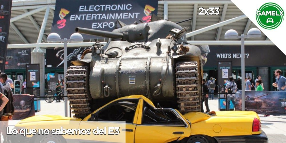 GAMELX FM 2×33 – Lo que no sabemos del E3