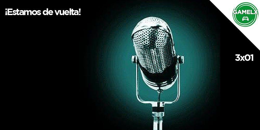 GAMELX FM 3×01 – ¡Estamos de vuelta!