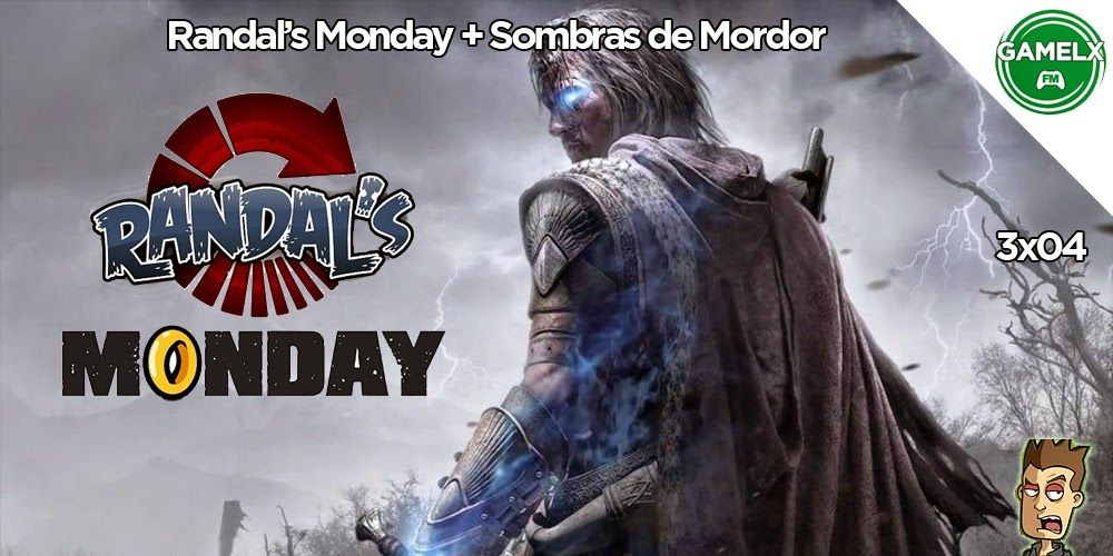GAMELX FM 3×04 – Sombras de Mordor + Randal's Monday