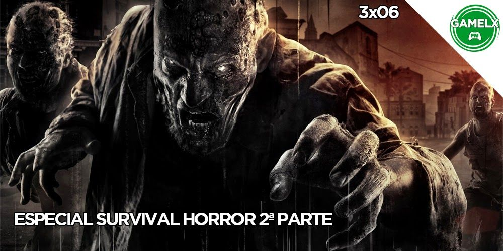 GAMELX FM 3×06 – Especial Survival Horror 2ª Parte