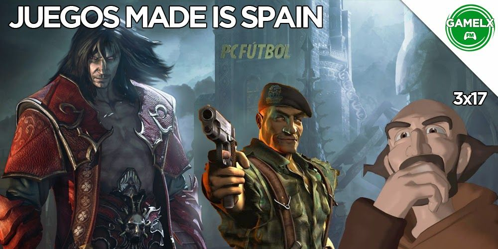 GAMELX FM 3×17 – Juegos Made in Spain