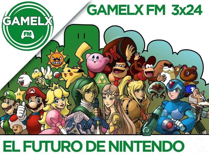 GAMELX FM 3×24 – El Futuro de Nintendo