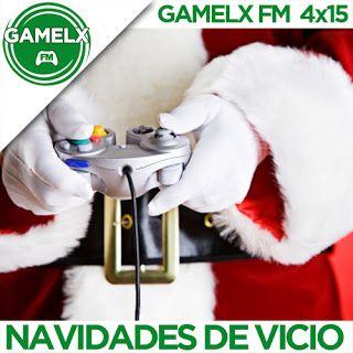 GAMELX FM 4×15 – Navidades de vicio