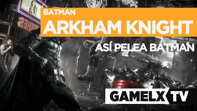 Batman Arkham Knight™ | Así pelea Batman | Gameplay en español