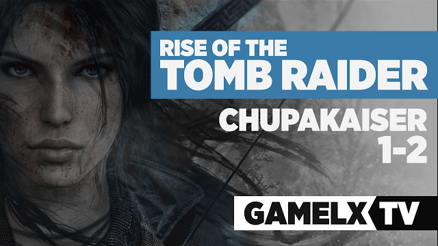 Rise Of The Tomb Raider: Gameplay Segundas/Primeras impresiones de Chupa…