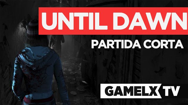 Until Dawn™ | Partida Corta | Gameplay