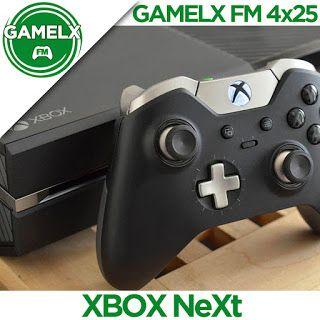 GAMELX FM 4×25 – XBox NeXt y el futuro de Microsoft