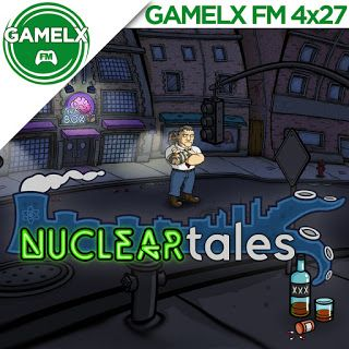 GAMELX FM 4×27 – Entrevista a Nuclear Tales, estudio Indie de los creadores de Randal's Monday