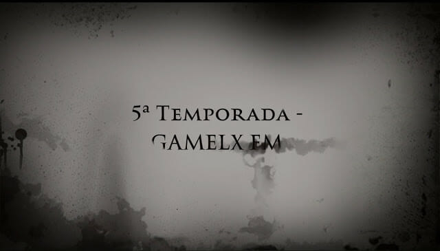 Promo 5ª Temporada GAMELX FM | Trailer