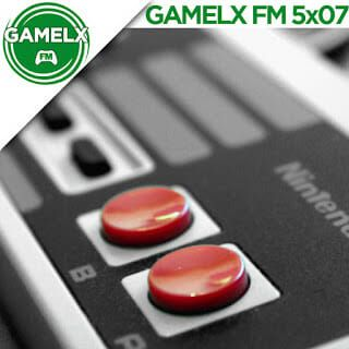 GAMELX FM 5×07 – Especial NES