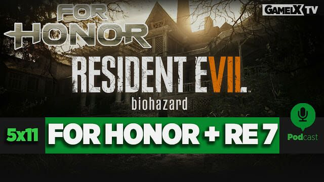 Resident Evil 7 y For Honor