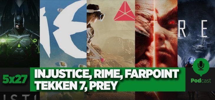GAMELX 5×27 – Injustice 2, Prey, Farpoint, Tekken 7 y RiME