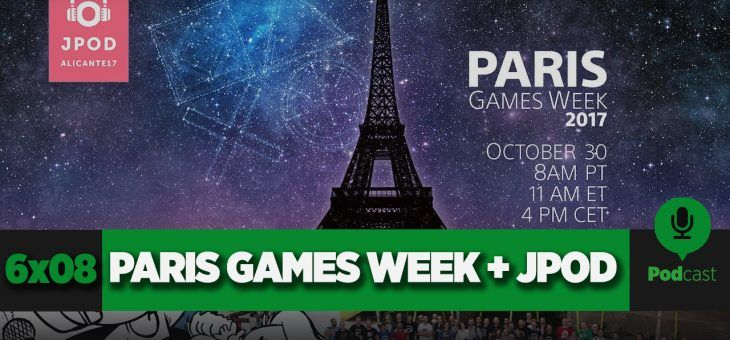 GAMELX 6×08 – PlayStation en la París Games Week + Jpod 17